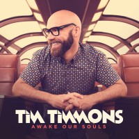 "What We Heard: Tim Timmons ""Awake Our Souls"""