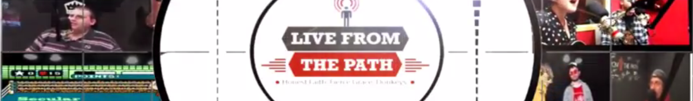 Live From The Path: 2017 E23 | 07/31/2017