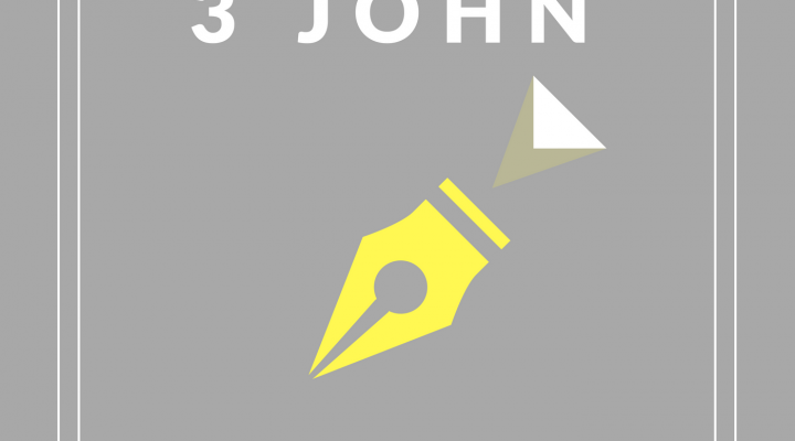 3 John – Chapter 1 (well, the only chapter)